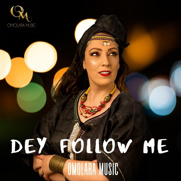 Dey Follow Me - Omolara Music