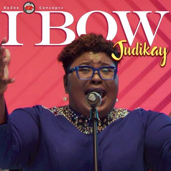 I Bow - Judikay