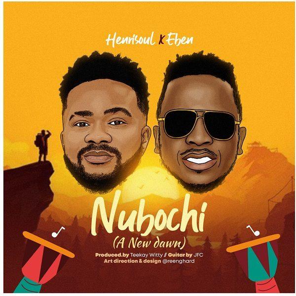Nubochi (A New Dawn) - Henrisoul Ft. Eben