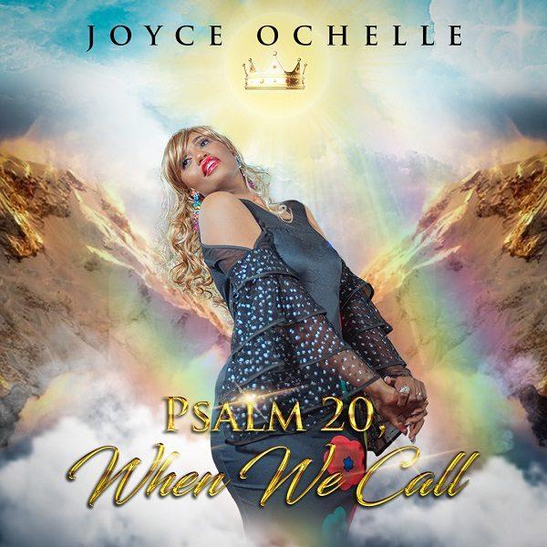 Psalms 20, When We Call - Joyce Ochelle
