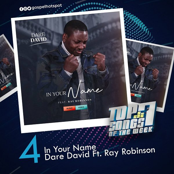 In Your Name – Dare David Ft. Ray Robinson