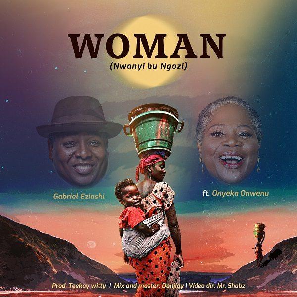 Woman - Gabriel Eziashi Ft. Onyeka Onwenu
