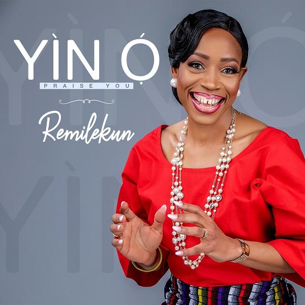 Yin O [Praise You] - Remilekun