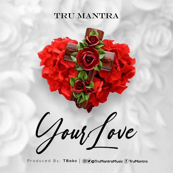 Your Love - Tru Mantra