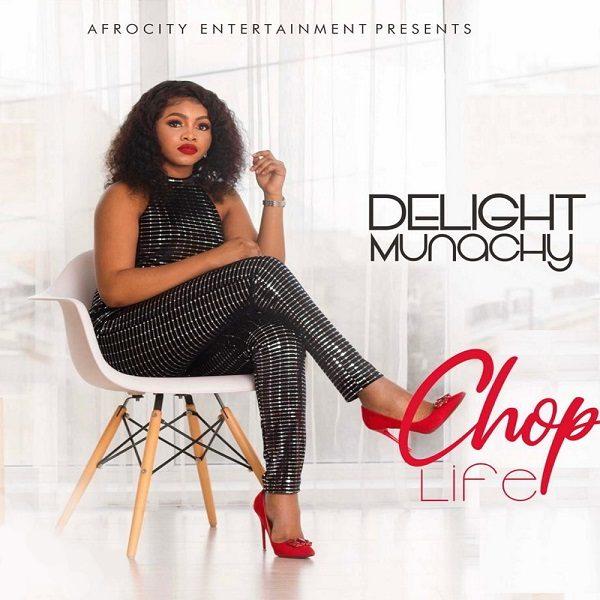 Chop Life - Delight Munachy