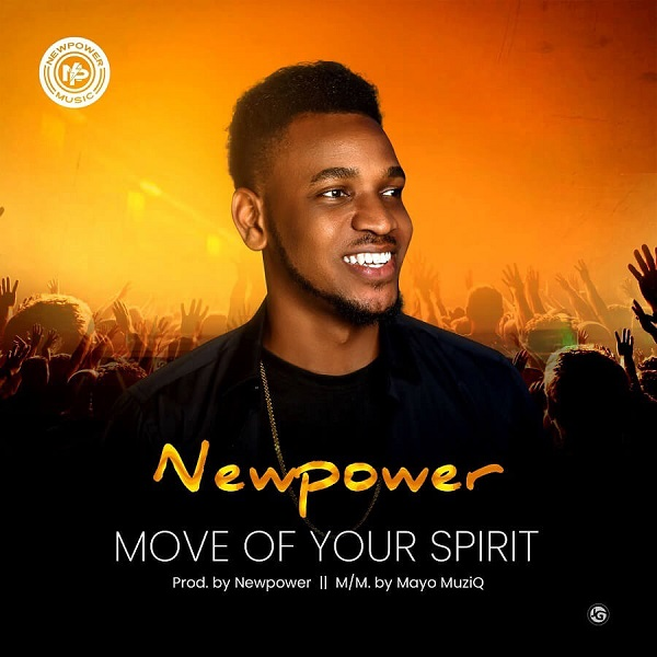 Move Of Your Spirit - Newpower