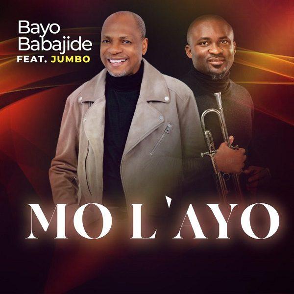 Mo L'ayo (I Have Joy) - Pastor Bayo Babajide Ft. Jumbo Ane