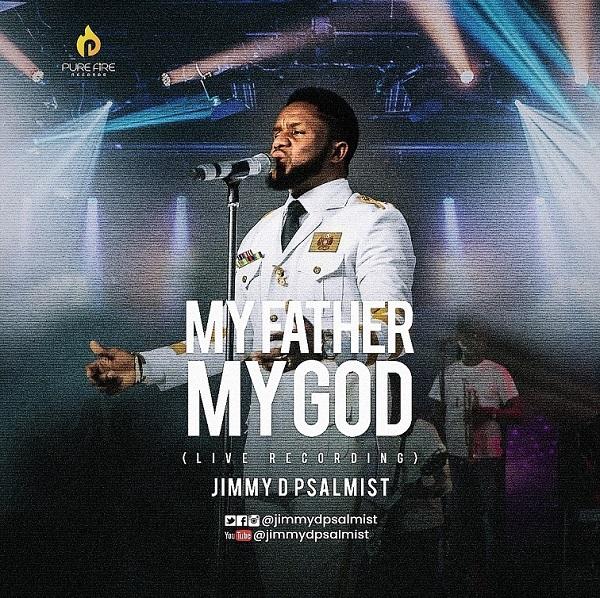 My Father My God (Live) - Jimmy D Psalmist