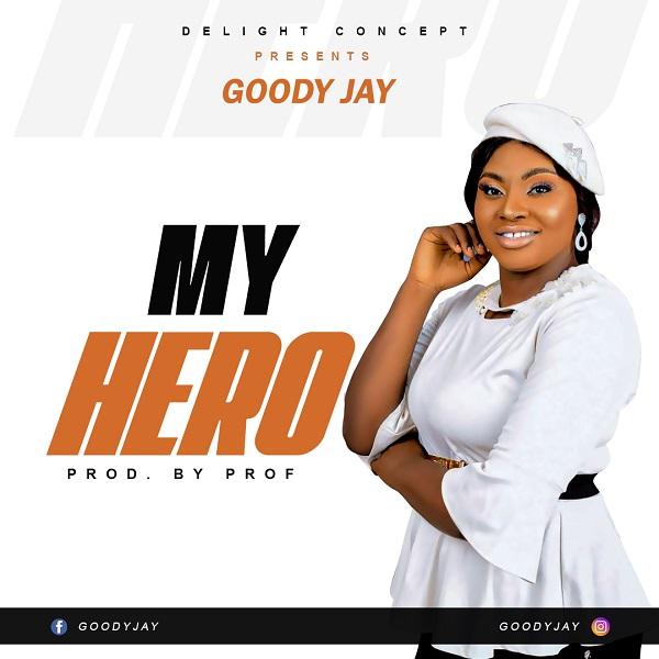 My Hero - Goody Jay