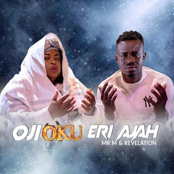 Oji Oku Eri Aja - Mr. M & Revelation