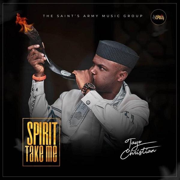 Tayo Christian - Spirit Take Me