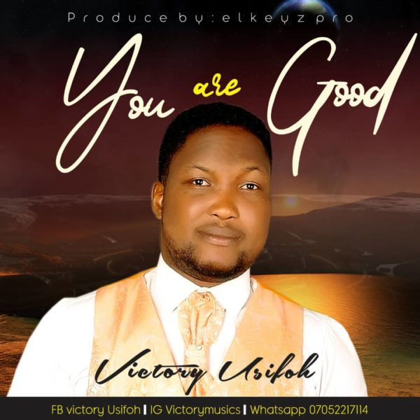 You Are Good - Victory Usifoh