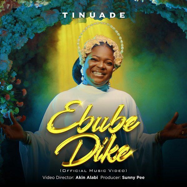 Ebube Dike - Tinuade