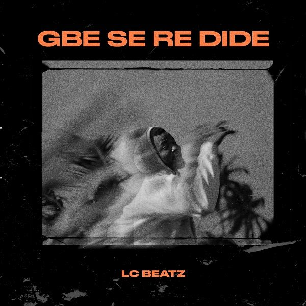 Gbeseredide - LC Beatz