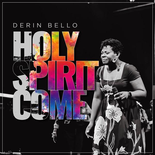 Holy Spirit Come - Derin Bello