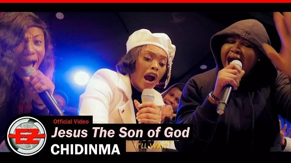 Jesus The Son Of God - Chidinma Ft. The Gratitude