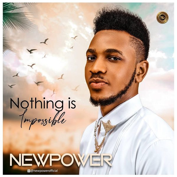 Nothing Is Impossible - Newpower