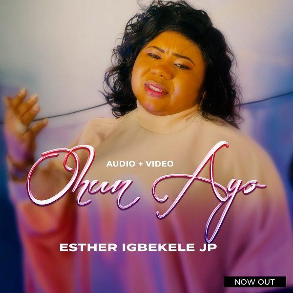 Ohun Ayo - Esther Igbekele