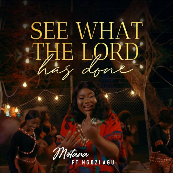 See What The Lord Has Done - Motara