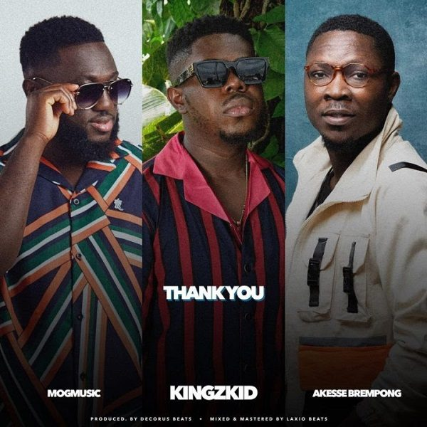 Thank You - Kingzkid Ft. Akesse Brempong Ft. MOGmusic