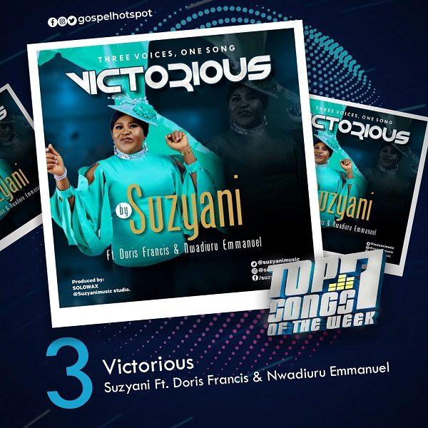 Victorious – Suzyani Ft. Doris Francis & Nwadiuru Emmanuel