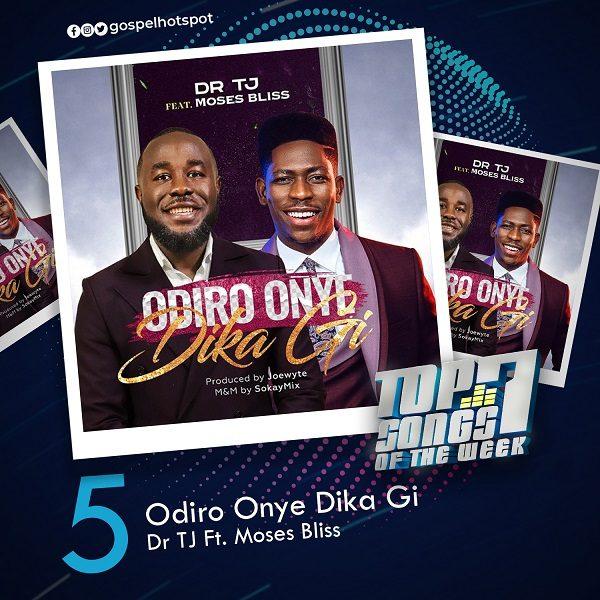 Odiro Onye Dika Gi – Dr TJ Ft. Moses Bliss