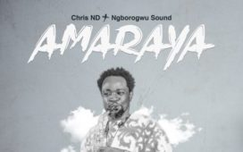 Amaraya - Chris Nd & Ngborogwu