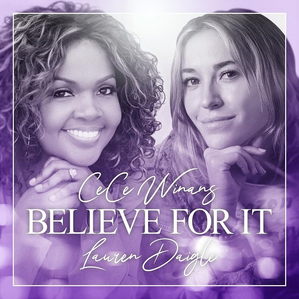 Believe For It - CeCe Winans Ft. Lauren Daigle