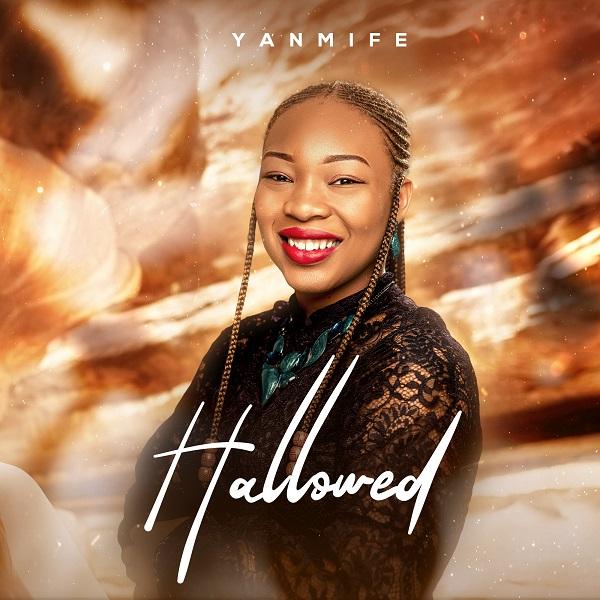 Hallowed - Yanmife Ajolore