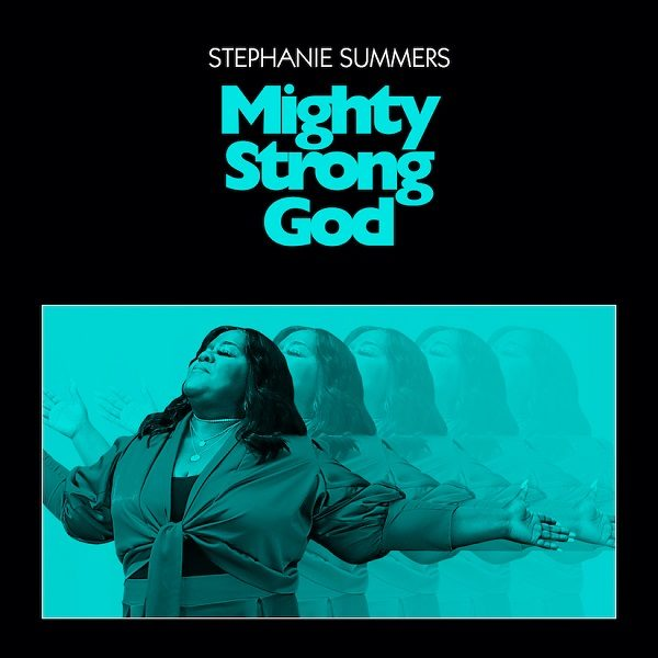 Mighty Strong God - Stephanie Summers