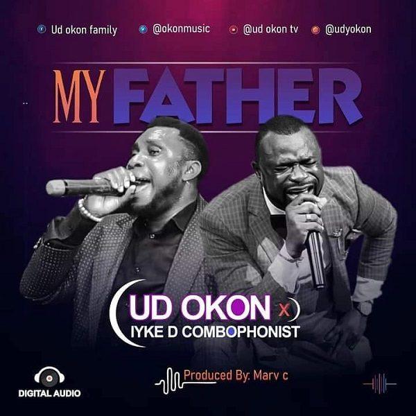 My Father - Ud Okon Ft. Iyke D Combophonist
