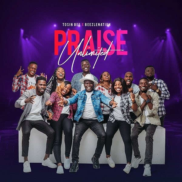 Praise Unlimited - Tosinbee Ft. Beezlenation