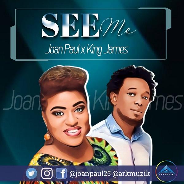See Me - Joan Paul x King James