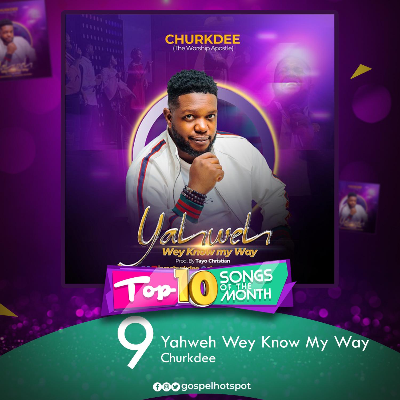 Yahweh Wey Know My Way – Churkdee