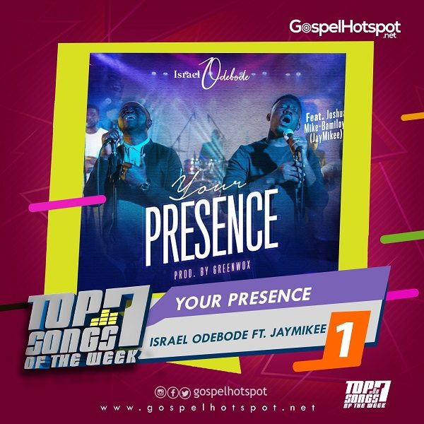 Your Presence – Israel Odebode Ft. JayMikee