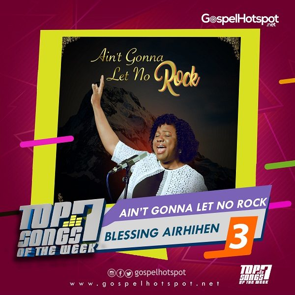 Ain't Gonna Let No Rock – Blessing Airhihen