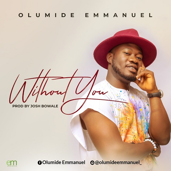 Without You Olumide Emmanuel