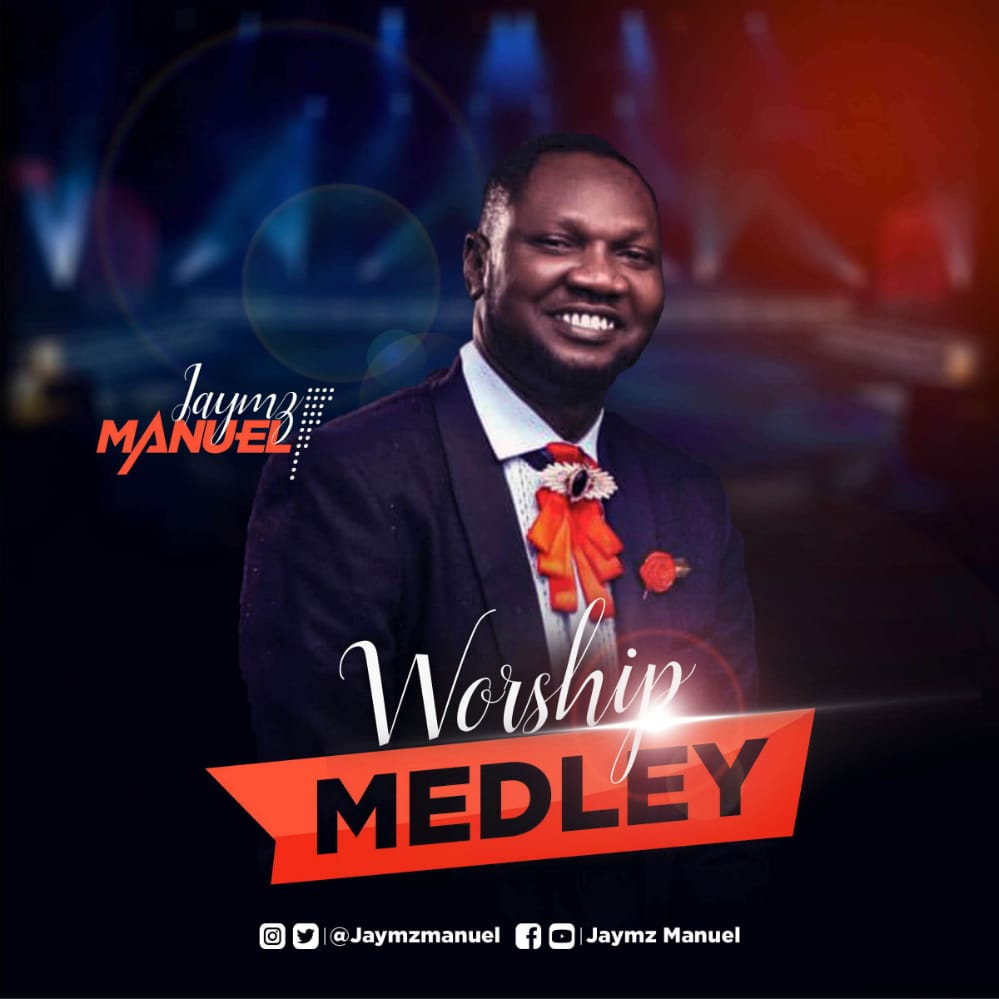 Worship Medley - Minister Jaymz Manuel