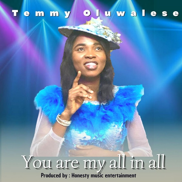 You Are My All In All - Temmy Oluwalese