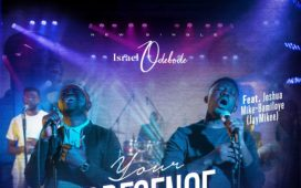 Your Presence - Israel Odebode Ft. JayMikee