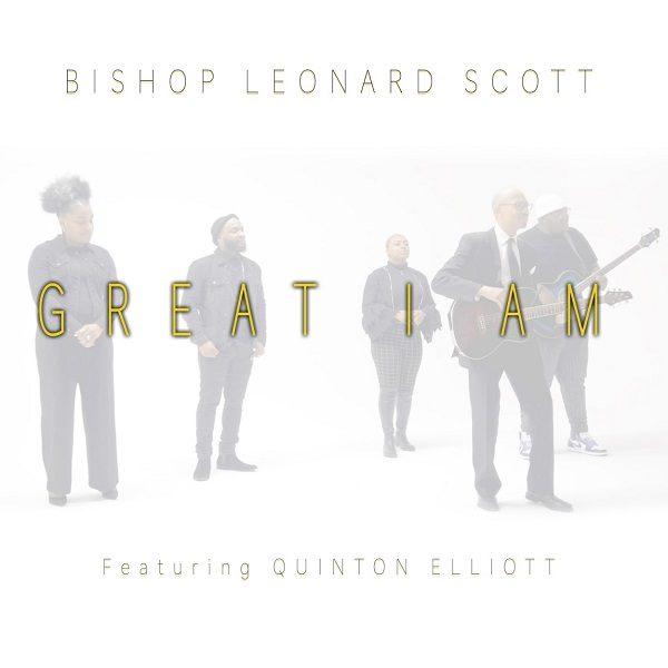 Great I Am - Bishop Leonard Scott