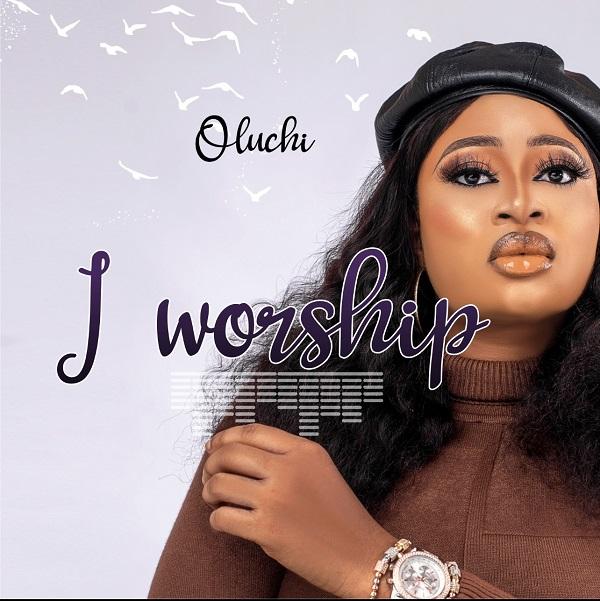 I Worship - Oluchi