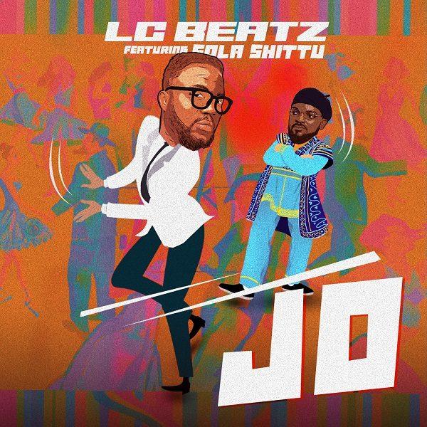 'Jo' - LC Beatz Ft. Sola Shittu