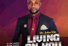 Living On You - Dr John Mo
