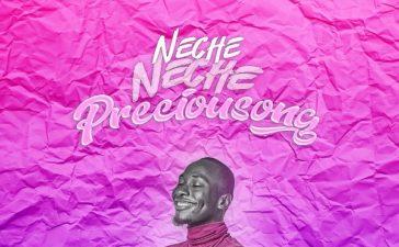 Neche Neche - Preciousong