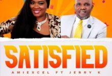 Satisfied - Amiexcel Ft. Jerry K