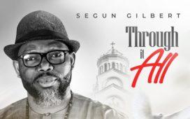 Through It All - Segun Gilbert