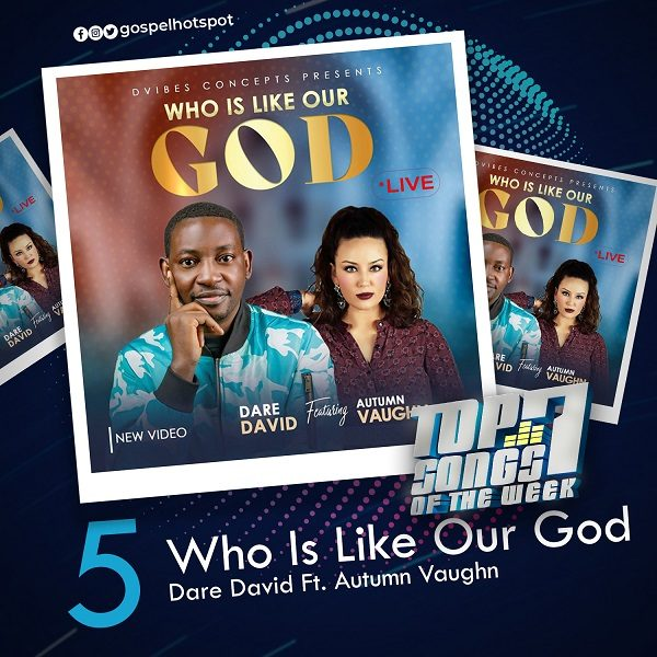 Who Is Like Our God – Dare David Ft. Autumn Vaughn