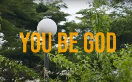 You Be God - Loveth