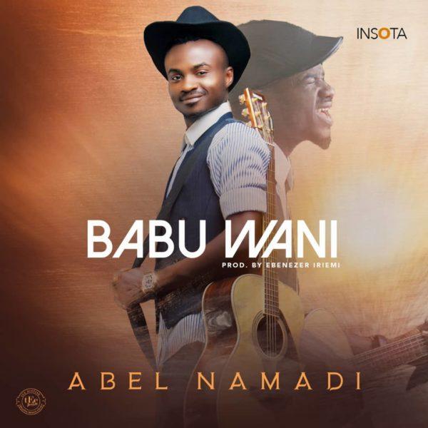 Abel Namadi – Babu Wani